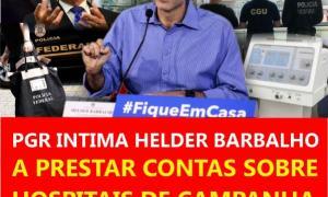 PGR INTIMA HELDER BARBALHO A PRESTAR CONTAS SOBRE HOSPITAIS DE CAMPANHA