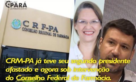 CRF-PA já teve seu segundo presidente afastado e agora sob intervenção do Conselho Federal de Farmácia.